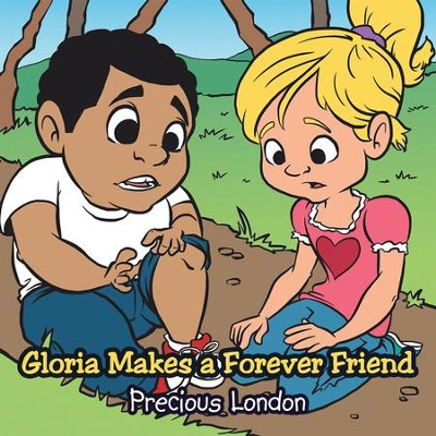 Gloria Makes a Forever Friend - eBook  -     By: Precious London