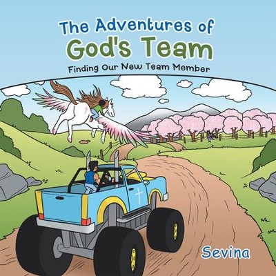 The Adventures of God's Team: Finding Our New Team Member - eBook  -     By: Sevina