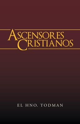Ascensores Cristianos - eBook  -     By: El Hno. Todman