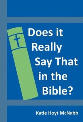 Does It Really Say That in the Bible? - eBook  -     By: Katie McNabb