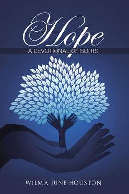 Hope: A Devotional of Sorts - eBook  -     By: Wilma Houston