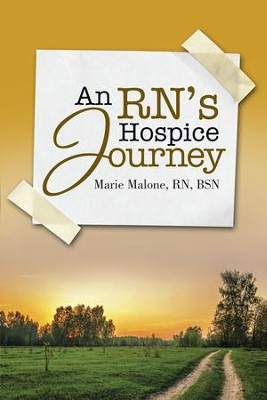 An RNs Hospice Journey - eBook  -     By: Marie Malone