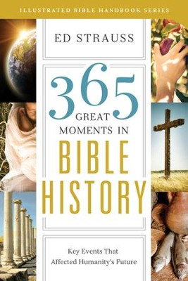 365 Great Moments in Bible History: Key Events That Affected Humanity's Future - eBook  -     By: Ed Strauss