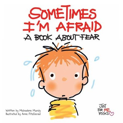 Sometimes I'm Afraid: A Book about Fear / Digital original - eBook  -     By: Michaelene Mundy     Illustrated By: Anne FitzGerald