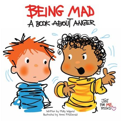 Being Mad: A Book about Anger / Digital original - eBook  -     By: Molly Wigand     Illustrated By: Anne FitzGerald
