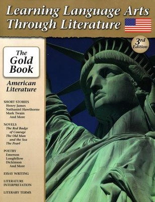 Learning Language Arts Through Literature The Gold Book:  American Literature, 3rd Edition  -     By: Greg Strayer Ph.D.