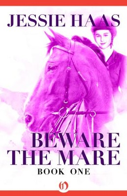 Beware the Mare - eBook  -     By: Jessie Haas