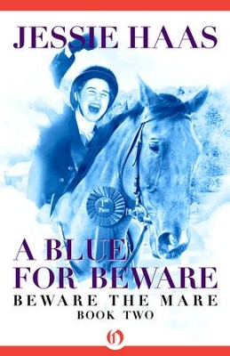 A Blue for Beware - eBook  -     By: Jessie Haas