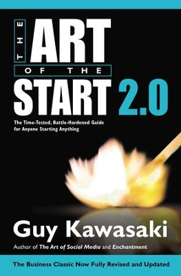 The Art of the Start 2.0: The Time-Tested, Battle-Hardened Guide for Anyone Starting Anything - eBook  -     By: Guy Kawasaki