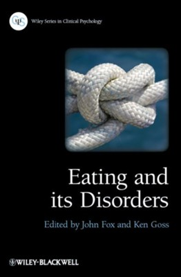Eating and its Disorders  -     Edited By: John R.E. Fox, Ken Goss     By: John R.E. Fox(Ed.) & Ken Goss(Ed.)