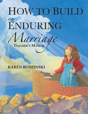 How to Build an Enduring Marriage Teacher's Manual - eBook  -     By: Karen Budzinski