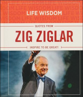 Zig Ziglar: Inspire to be Great!  -