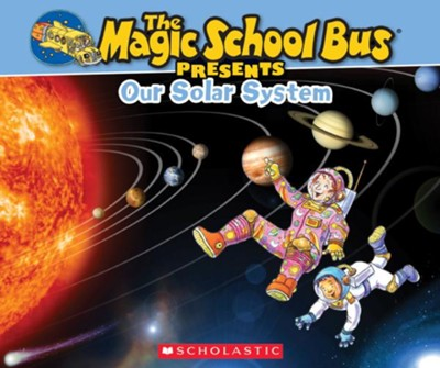 The Magic School Bus Presents: Our Solar System  -     By: Joanna Cole     Illustrated By: Bruce Degen