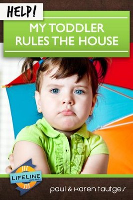 Help! My Toddler Rules the House - eBook  -     Edited By: Paul Tautges     By: Paul Tautges, Karen Tautges