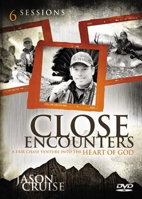 Close Encounters: A DVD Study: A Fair Chase Venture into the Heart of God  -     By: Jason Cruise