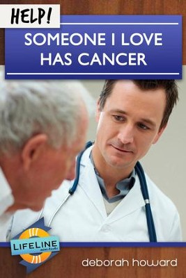 Help! Someone I Love Has Cancer - eBook  -     Edited By: Paul Tautges     By: Deborah Howard