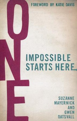 One: Impossible Starts Here  -     By: Suzanne Mayernick, Gwen Oatsvall