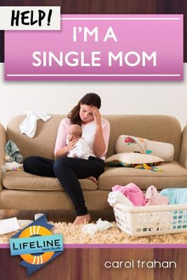 Help! I'm a Single Mom - eBook  -     Edited By: Paul Tautges     By: Carol Trahan