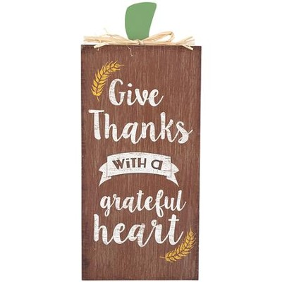Give Thanks With a Grateful Heart Tabletop Plaque  -