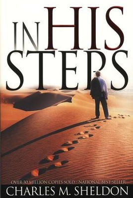In His Steps  -     By: Charles Sheldon