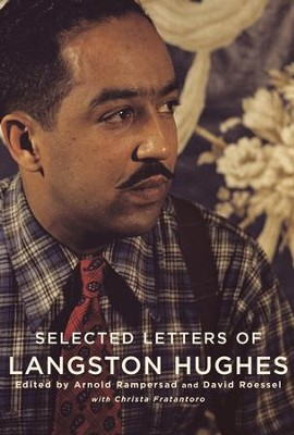 Selected Letters of Langston Hughes: Edited by Arnold Rampersad and David Roessel - eBook  -     Edited By: Arnold Rampersad, David Roessel     By: Langston Hughes