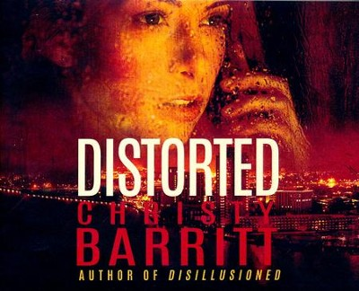 Distorted - unabridged audio book on CD  -     By: Christy Barritt