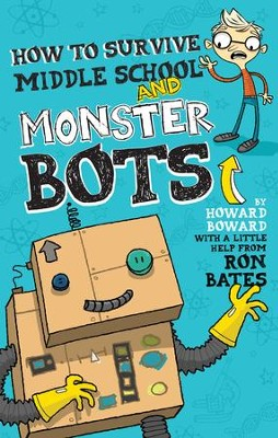 How to Survive Middle School and Monster Bots - eBook  -     By: Ron Bates