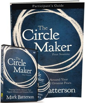 The Circle Maker Participant's Guide with DVD: Trusting God with Your Biggest Dreams and Greatest Fears  -     By: Mark Batterson