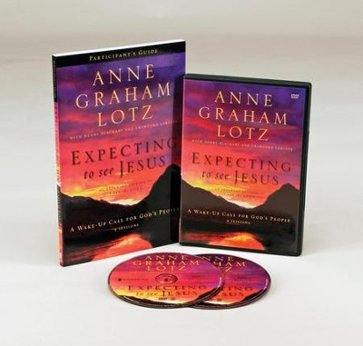 Expecting to See Jesus Participant's Guide with DVD: A Wake-Up Call for God's People  -     By: Anne Graham Lotz