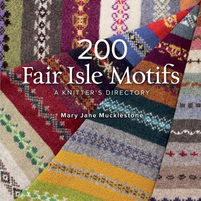 200 Fair Isle Motifs: A Knitter's Directory  -     By: Mary Jane Mucklestone