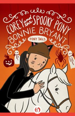 Corey and the Spooky Pony - eBook  -     By: Bonnie Bryant