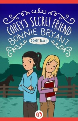 Corey's Secret Friend - eBook  -     By: Bonnie Bryant