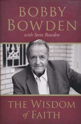 The Wisdom of Faith  -     By: Bobby Bowden, Steve Bowden