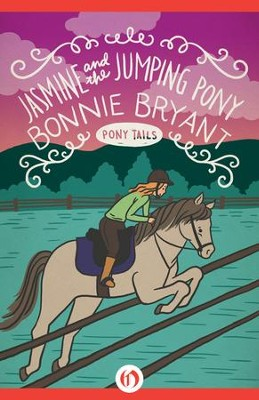 Jasmine and the Jumping Pony - eBook  -     By: Bonnie Bryant