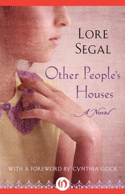 Other People's Houses: A Novel - eBook  -     By: Lore Segal, Cynthia Ozick