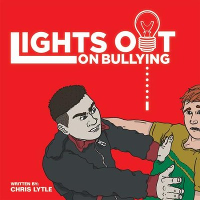 Lights Out on Bullying - eBook  -     By: Chris Lytle