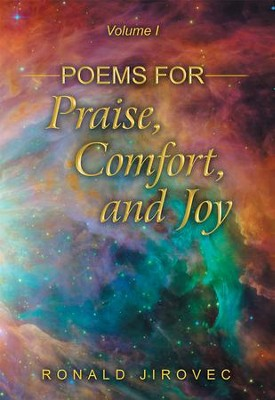 Poems for Praise, Comfort, and Joy: Volume I - eBook  -     By: Ronald Jirovec