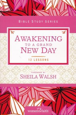 Awakening to a Grand New Day, Women of Faith Bible Study Series   -     By: Margaret Feinberg