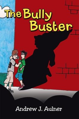 The Bully Buster - eBook  -     By: Andrew Aulner