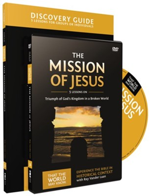 That the World May Know-Volume 14: Mission of Jesus,  Discovery Guide and DVD  -     By: Ray Vander Laan, Stephen Sorenson, Amanda Sorenson