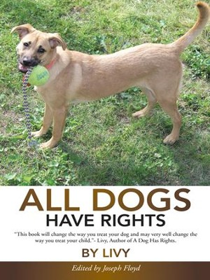 ALL Dogs Have Rights - eBook  -     By: Livy