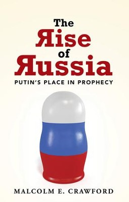 The Rise of Russia: Putins Place in Prophecy - eBook  -     By: Malcolm E. Crawford