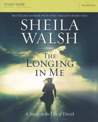 The Longing in Me Study Guide  -     By: Sheila Walsh