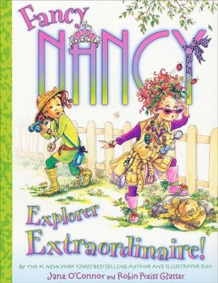 Fancy Nancy: Explorer Extraordinaire!  -     By: Jane O'Connor     Illustrated By: Robin Preiss Glasser