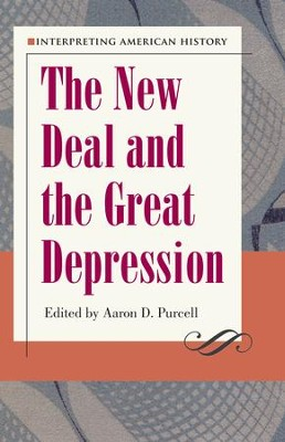 Interpreting American History: The New Deal and the Great Depression - eBook  -     Edited By: Aaron D. Purcell