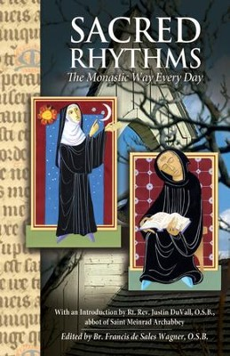Sacred Rhythms: The Monastic Way Every Day / Digital original - eBook  -     Edited By: Brother Francis Wagner