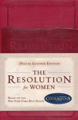 The Resolution for Women, LeatherTouch  -     By: Priscilla Shirer, Stephen Kendrick, Alex Kendrick