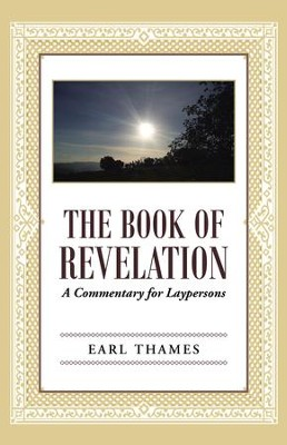 The Book of Revelation: A Commentary for Laypersons - eBook  -     By: Earl Thames