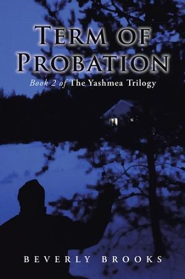 Term of Probation: Book 2 of The Yashmea Trilogy - eBook  -     By: Beverly Brooks