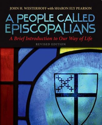 A People Called Episcopalians: A Brief Introduction to Our Way of Life, Revised Edition - eBook  -     By: John H. Westerhoff, Sharon Ely Pearson